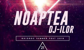 Noaptea Dj-ilor 2018 – Ghioroc Summer Fest 2018
